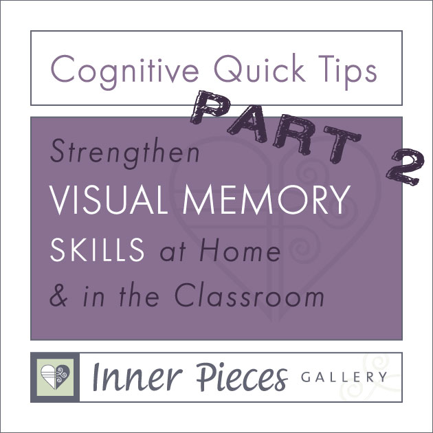 Cognitive Quick Tips: Visual Memory Skills Part 2