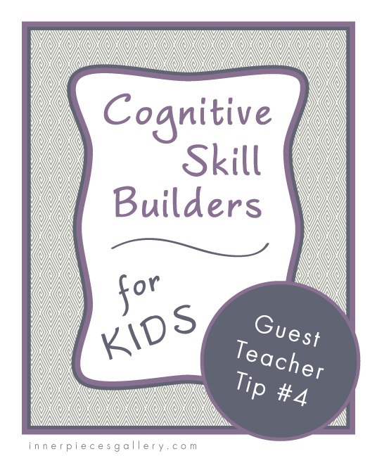 Cognitive Skill Builders for Kids - Teacher Tip #4