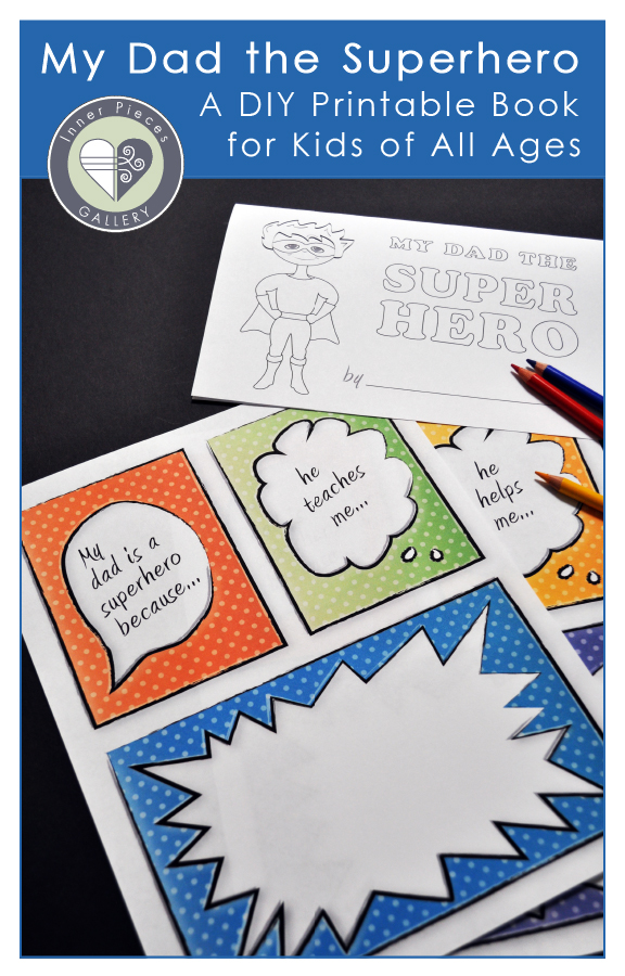 My Dad the Superhero, A DIY Printable Book for Kids of All Ages. Great for Father's Day, birthday, or just because.