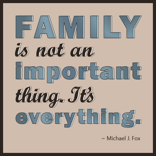 Quick Quote: Michael J. Fox's thoughts on family.