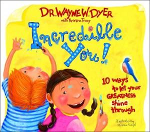 Wayne Dyer - Incredible You!