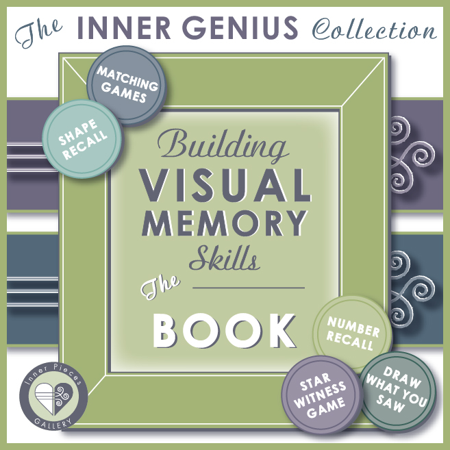Building Visual Memory Skills THE BOOK by Inner Pieces Gallery. Part of The Inner Genius Collection, helping kids learn with ease and confidence.