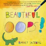 Beautiful Oops! Barney Saltzberg