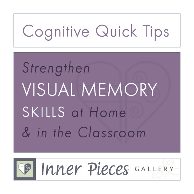 Strengthen Visual Memory Skills at Home and in the Classroom