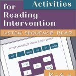 Tablet computer with sample activity in purple and teal plus orange. Headline reads: Digital Activities for Reading Intervention. Listen. Sequence, Read. K-6+