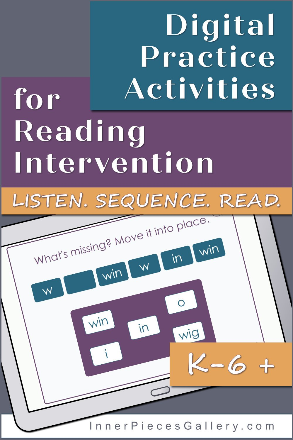 Tablet computer with sample activity in purple and teal plus orange. Headline reads: Digital Practice Activities for Reading Intervention. Listen. Sequence, Read. K-6+
