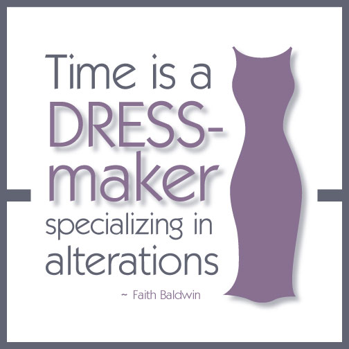 Time is a dressmaker quote: Faith Baldwitn