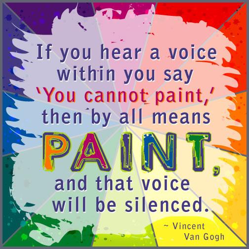 Vincent Van Gogh quote: Paint