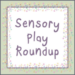 Sensory Play Roundup