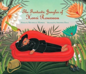 Review: In this award winning children's book by Michelle Markel, artist Henri Rousseau teaches kids how to let their passion live within, despite what others may say.