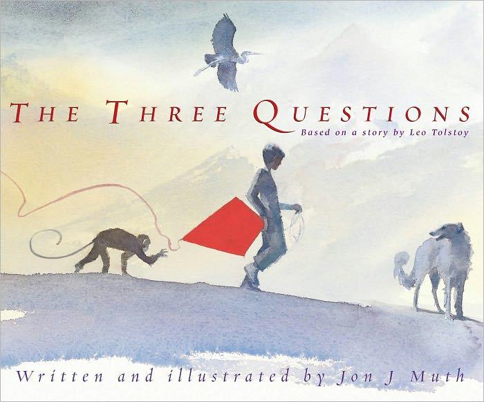 The Three Questions, Jon J. Muth