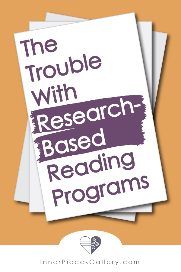 "Are research-based reading and learning programs the answer to your child's learning differences (difficulties, ""disabilities"")? Learn how that idea may actually hold your learner back."