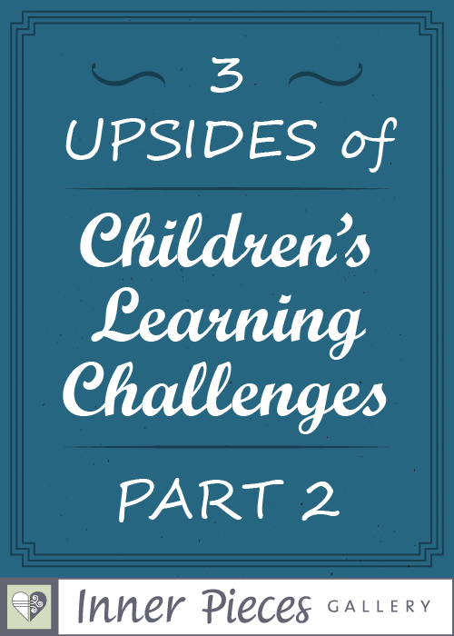 Looking for reasons to celebrate your child's learning differences instead of worry about them? Read Part 2 of this encouraging blog series, 3 Upsides of Children's Learning Challenges.