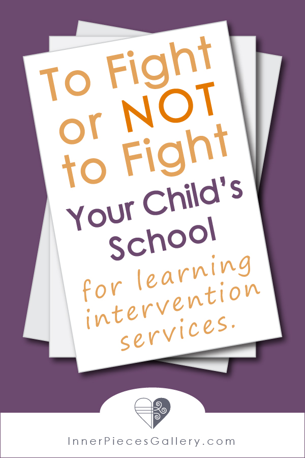 If your child with learning differences needs intervention services, and is not getting the appropriate help at school, what do you do? Do you fight the school? Maybe, or… (read on).