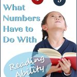 Girl looking up at colorful numbers. Caption reads: What Numbers Have to Do With Reading Ability