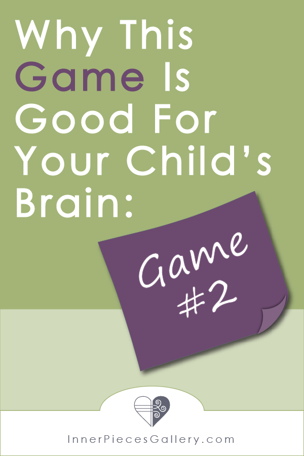 Looking for fun ways to strengthen children's learning abilities? Check out game 2 in the series: Why This Game is Good for Your Child's Brain.
