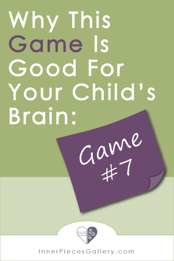 In this series of games that strengthen learning abilities, especially for struggling learners, learn why Game 7 is good for your child's brain. Hint: the answer is a brainteaser!