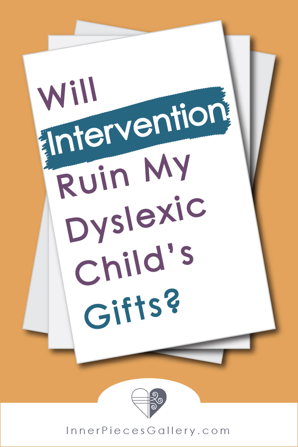 If you want to help your dyslexic learner read, and you're afraid that learning intervention strategies may diminish your child's natural gifts, read on.