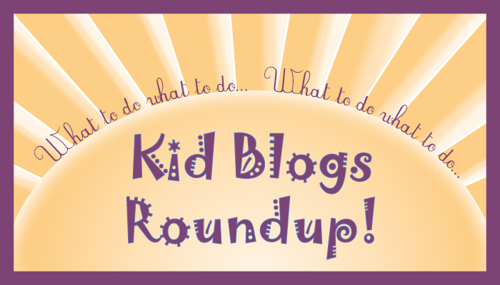 Kid Blogs Roundup