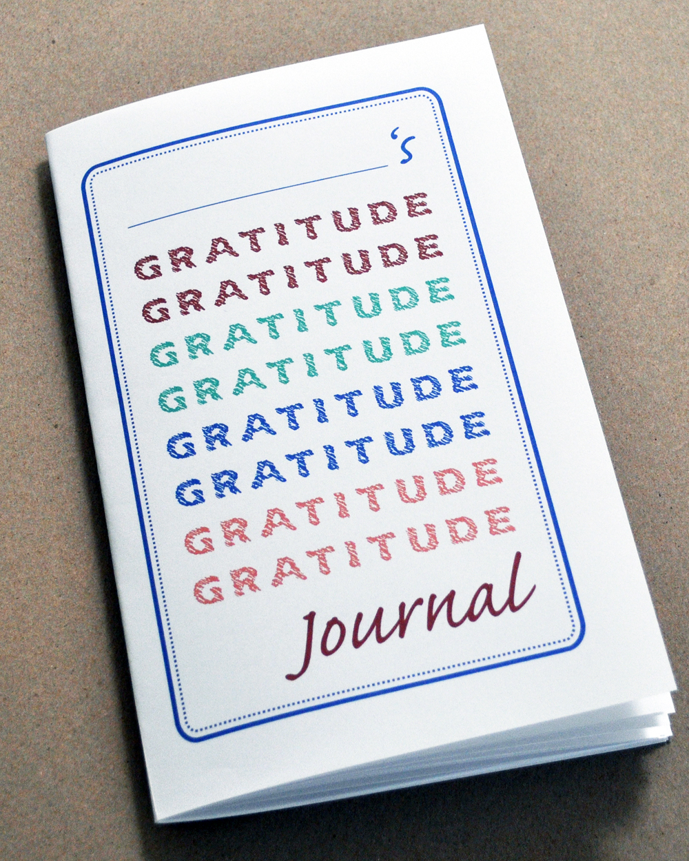 "Cover of printable gratitude journal for kids. Word ""gratitude"" repeated 8 times in various colors. Blue border. Place to write child's name at the top."